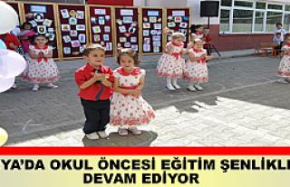 TOSYA'DA OKUL ÖNCESİ EĞİTİM ŞENLİKLERİ DEVAM...