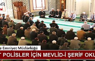 TOSYA'DA ŞEHİT POLİSLER İÇİN MEVLİD-İ ŞERİF...