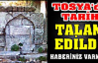 Tosya'da Tarih Talan Edildi..!