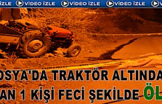 TOSYA'DA TRAKTÖR KAZASINDA 1 KİŞİ FECİ ŞEKİLDE...