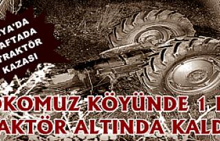 TOSYA'DA TRAKTÖR KAZASINDA 1 KİŞİ ÖLDÜ