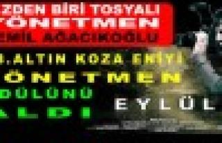 Tosyalı Yönetmen Cemil AĞACIKOĞLU 18.Altın Koza...