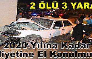 TRAFİK KAZASI-2 ÖLÜ,3 YARALI