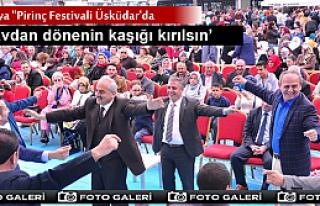 ÜSKÜDAR 'DA İLK DEFA YAPILAN ''PİRİNÇ FESTİVALİ''İSTANBUL'A...