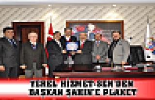 YEREL HİZMET-SEN'DEN BAŞKAN ŞAHİN'E PLAKET