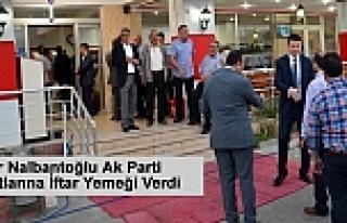 Zafer Nalbantoğlu Ak Parti Teşkilatlarına İftar...