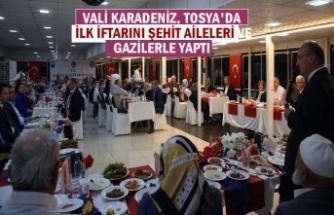 VALİ KARADENİZ, TOSYA'DA İLK İFTARINI ŞEHİT AİLELERİ VE GAZİLERLE YAPTI