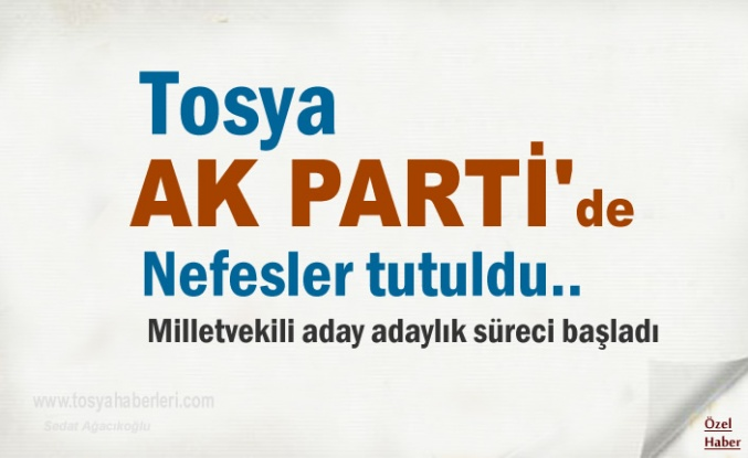 AK Parti Tosya İlçe teşkilatında nefesler tutuldu