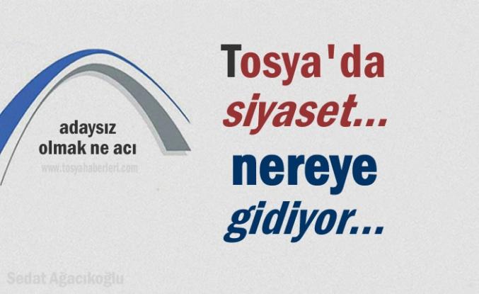 Tosya'da siyaset nereye gidiyor..