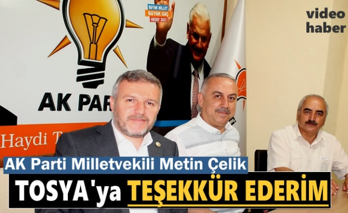 AK Parti Kastamonu Milletvekili Metin Çelik Tosya Ziyareti