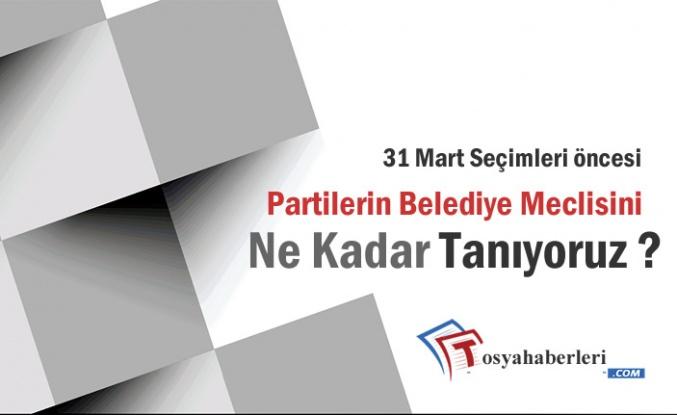 31 Mart Öncesi Seçmen Partilerin Meclis Listelerini Tanıyormu