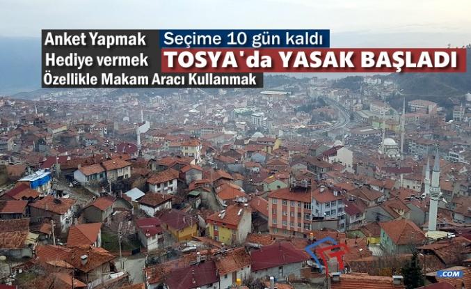 Seçim Yasakları Tosya'da Başladı
