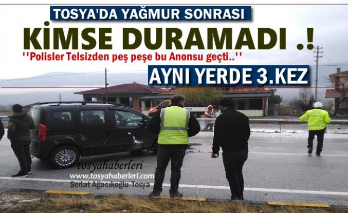 Tosya'da Kazalar Peşin Sıra Geldi
