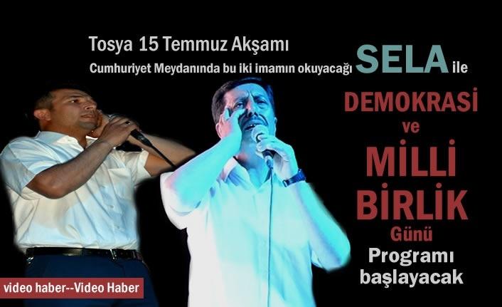 Tosya'da 15 Temmuz Demokrasi ve Milli Birlik Günü ''Sela '' Okunması ile başlayacak