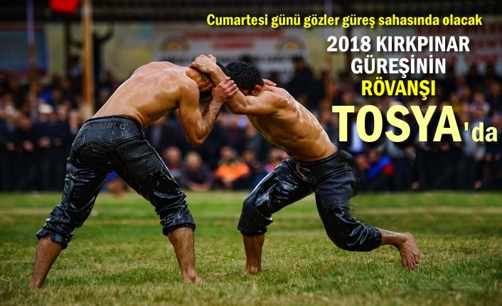 Kırkpınar Güreşlerinin Rövanşı Tosya'da yapılacak