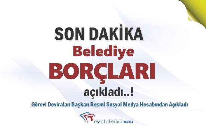 31 Mart Sonrası Belediye'nin Borçlarını Açıkladı