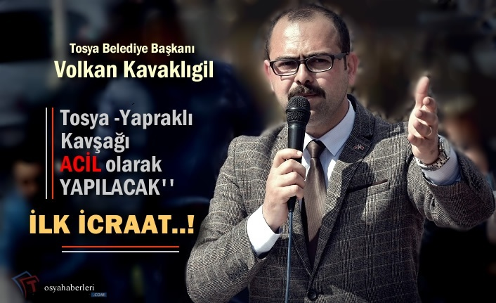 Tosya Belediye Başkanı Volkan Kavaklıgil '' Yapraklı Kavşağı Yapılacak''