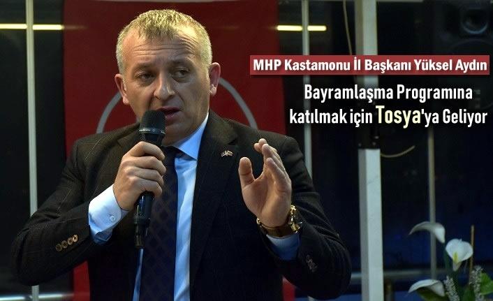 MHP KASTAMONU İL BAŞKANI YÜKSEL AYDIN BAYRAMLAŞMA İÇİN TOSYA'DA