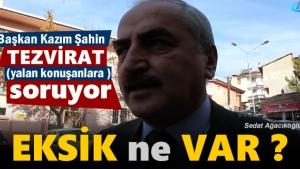 Başkan Kazım Şahin Tosya hakkında Tezvirat üretenlere sordu