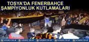 TOSYA'DA FENERBAHÇE ŞAMPİYONLUK ÇOŞKUSU