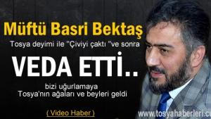 Müftü Basri Bektaş Tosya'ya Veda Etti