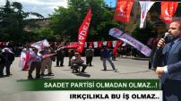 SAADET PARTİSİ TOSYA'DA MİTİNG YAPTI