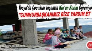 Kastamonu'nun Tosya ilçesinde İki yıl önce muhtar ve mahalle sakinlerinin girişimiyle başlayan ve inşaatı devam eden Kur'an Kursu'nda çocuklar yarım kalmış inşaatta kendi imkânları ile Kur'an-ı Kerim öğrenmeye çalışıyor.