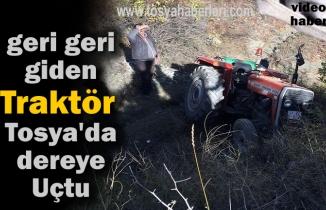 Tosya'da Geri Geri Giden Traktör Çaya Uçtu