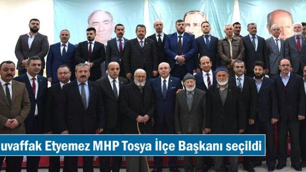 Muvaffak Etyemez Yeniden MHP Tosya İlçe Başkanı seçildi