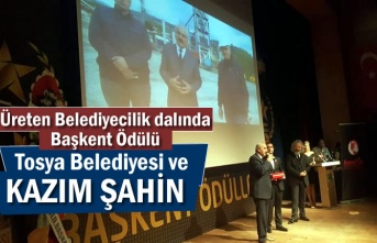 Üreten Belediyecilik Ödülü Tosya Belediyesi ve Başkan Kazım Şahin'e Verildi
