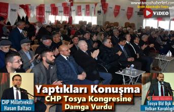 CHP TOSYA İLÇE KONGRESİNE YAPILAN KONUŞMALAR DAMGA VURDU