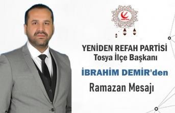 Yeniden Refah Partisi Tosya İlçe Başkanı İbrahim Demir'den Ramazan mesajı