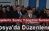 """Kuzka Projeleri Süreç Yönetimi"""" Semineri Tosya'da Düzenlendi"""