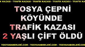 TOSYA ÇEPNİ KÖYÜNDE TRAFİK KAZASI 2 ÖLÜ