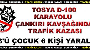 TOSYA D-100 ÇANKIRI KAVŞAĞINDA TRAFİK KAZASI
