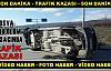 TOSYA D-100 (ÖLÜM ) KAVŞAĞINDA TRAFİK KAZASI