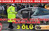 TOSYA DÖRTYOL KAVŞAĞINDA TRAFİK KAZASI