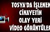 Tosya'da  Cinayet Yeri  Görüntüleri