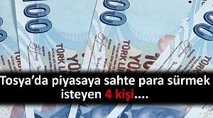 Tosya'da piyasaya sahte para sürmek isteyen 4 kişi
