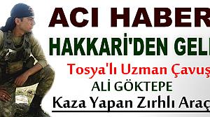 Tosya'lı Uzman Çavuş Hakkari'de Kazada