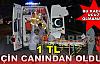 Trafik Kazası : 1 TL için Ölüme Gitti..