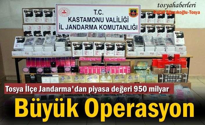 TOSYA İLÇE JANDARMADAN BÜYÜK OPERASYON