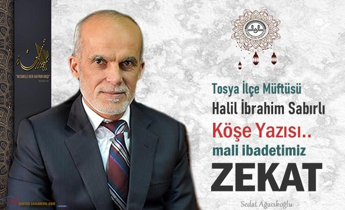 Tosya Müftüsü Halil İbrahim Sabırlı ''Mali İbadetimiz Zekat''