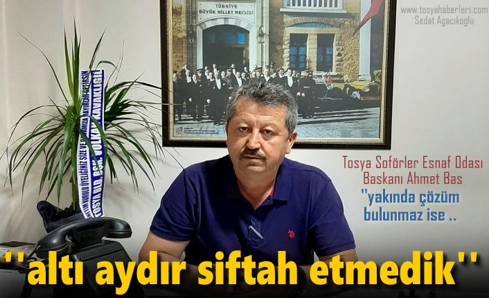 Tosya Şoförler Esnaf Odası Başkanı Ahmet Baş'dan Önemli Uyarı