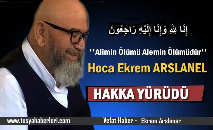 Hoca Hacı Ekrem Arslaner Vefat Etti