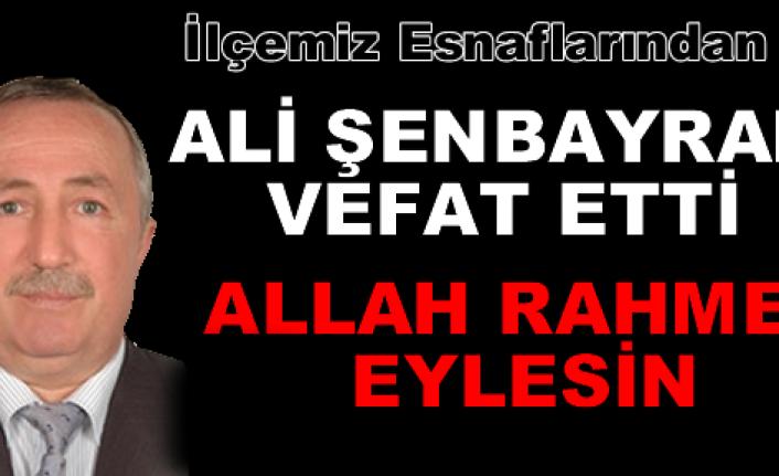 Ali Şenbayram VEFAT Etti
