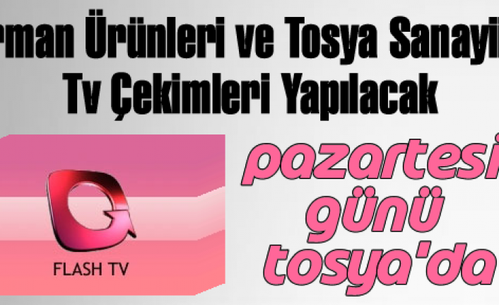 Flash Tv Tosya'da Program Yapacak
