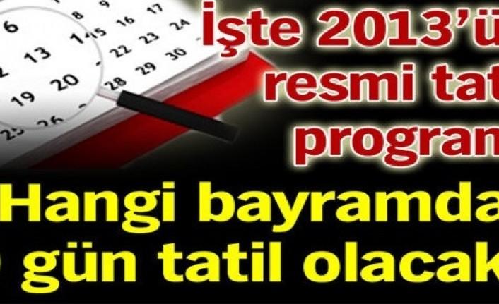 İŞTE 2013'ÜN RESMİ TATİL PROGRAMI!
