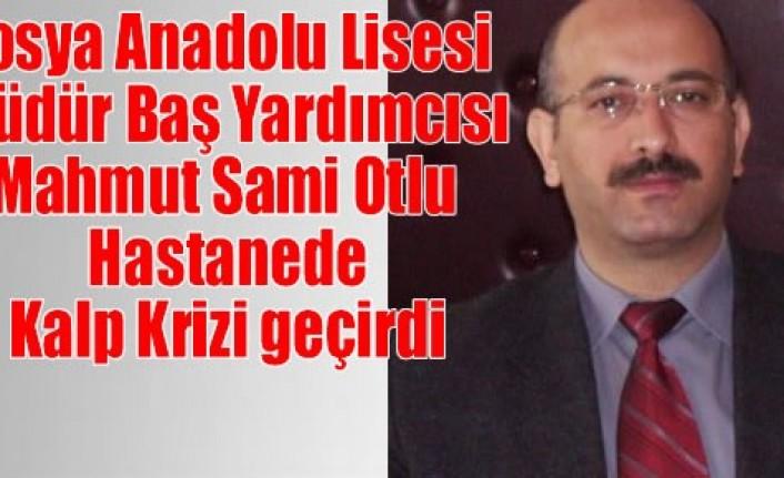 Tosya Anadolu Lisesi Mdr. Başyardımcısı Mahmut Sami Otlu Kalp Krizi geçirdi