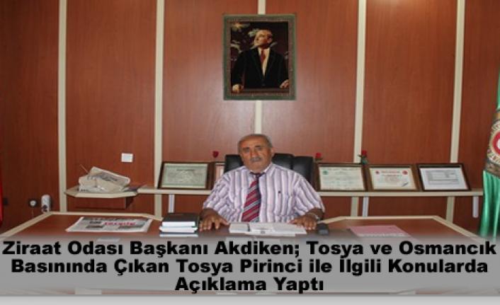 Ziraat Odası Başkanı Akdiken; Tosya ve Osmancık Basınında Çıkan Tosya Pirinci ile İlgili Konularda Açıklama Yaptı